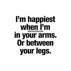Cum get me! Sexy Love Quotes, Flirty Quotes, Naughty Quotes, Crazy Quotes, Romantic Love Quotes, Love Yourself Quotes, Romantic Moments, Kinky Quotes, Sex Quotes