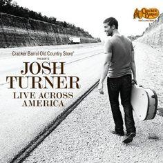 Josh Turner - Live Across America CD http://shop.crackerbarrel.com/Josh-Turner-Live-Across-America/dp/B008UD0YJ6
