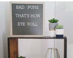 Ideas Funny Puns Letter Board For 2019 Work Quotes, Sign Quotes, Cute Quotes, Best Quotes, Funny Quotes, Quotes Kids, Quirky Quotes, Wisdom Quotes, Word Board