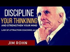 Jim Rohn: Discipline Your Thinking (Jim Rohn motivation) - YouTube