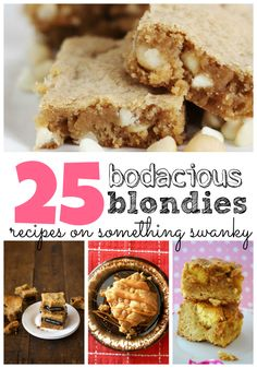 25 Fantastic Blondies Recipes from your favorite bloggers! #blondies #recipes