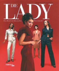 Die Lady: Handbuch der klassischen Damenmode von Claudia Piras http://www.amazon.de/dp/3895551937/ref=cm_sw_r_pi_dp_8B.tub1DWHV2P