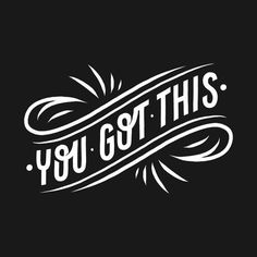 Check out this awesome 'You got this' design on Design Typography, Typography Quotes, Typography Letters, Typography Inspiration, Journal Inspiration, Self Love Quotes, Quotes To Live By, Life Quotes, You Got This Quotes