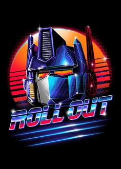 Roll Out T-Shirt by Vincent Trinidad. Inspired by Transformers features the leader of the Autobots, Optimus Prime, in a neon retro classic illustration Vintage Robots, Rick Y Morty, Transformers Optimus Prime, Star Wars, Retro Waves, Funny Tee Shirts, Geek Art, Retro Art, Cultura Pop
