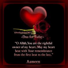 """""""O Allah You are the rightful owner of my heart.May my heart beat with Your remembrance from the first beat to the last."""" 🍃🌹🍃 Aameen Yaa Rabb Al'Aalameen Jumuah Mubarak Quotes, Beautiful Islamic Quotes, Inspirational Quotes Pictures, Islamic Videos, Heart Beat, Good Morning Images, In A Heartbeat, Food Hacks, Weapon"""