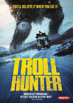 Trollhunter - Because monster movies are better if most of the film is footage of Norwegian countryside.