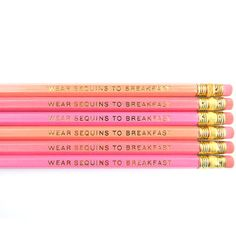 "It's what you wear to eat your cake - perfect!  ""Wear Sequins to Breakfast"" pencils by Amanda Catherine Designs available at Waiting On Martha"