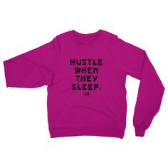(Hustle when they sleep) Heavy Blend Crew Neck Sweatshirt