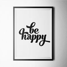 Black and white Be happy poster design for home or office decoration.