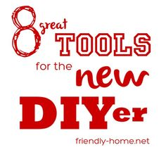 8 Great Tools for the New DIYer