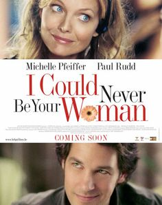 i could never be your woman - this movie is so good!