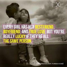 best friend, *girlfriend and true love - worth the wait...