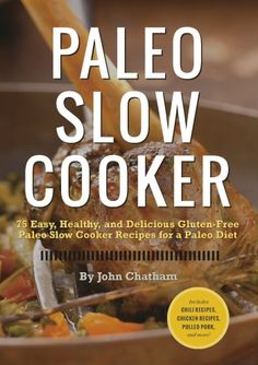 Booktopia has Paleo Slow Cooker, 75 Easy, Healthy, and Delicious Gluten-Free Paleo Slow Cooker Recipes for a Paleo Diet by John Chatham. Buy a discounted Paperback of Paleo Slow Cooker online from Australia's leading online bookstore. Home Recipes, Whole Food Recipes, Diet Recipes, Healthy Recipes, Paleo Food, Diet Meals, Paleo Meals, Paleo Pasta, Paleo Cookbook