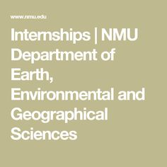 Internships | NMU Department of Earth, Environmental and Geographical Sciences