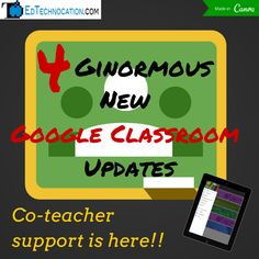 EdTechnocation: 4 GINORMOUS Google Classroom Updates! (April 21, 2015)
