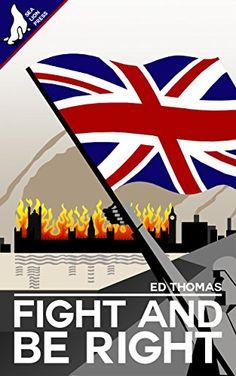 Fight And Be Right eBook: Ed Thomas: Amazon.co.uk: Books