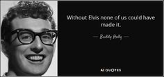 TOP 11 QUOTES BY BUDDY HOLLY | A-Z Quotes