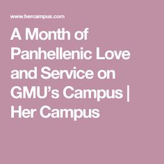 A Month of Panhellenic Love and Service on GMU's Campus   Her Campus