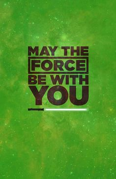 Que la fuerza te acompañe