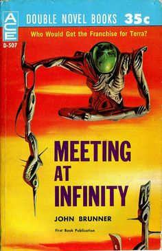 """scificovers: """"""""Meeting at Infinity"""" by John Brunner. Ace Double D-507, 1961. Cover art by John Schoenherr. """""""