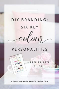 DIY branding for your small business, six key color personalities from feminine and pretty to deep jewel tones, bright bold colors and earthy hues in color palettes. Perfect for women in biz, creative female entrepreneurs, bloggers and start-up businesses looking to design a brand on a budget, create a logo and build a cohesive online presence on social media and printed materials.