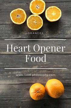 Oranges: Heart opener food. Find out …