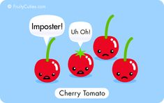 Cherry Tomato Joke - Cute Comedy with Kawaii Fruit cartoons Fruit Cartoon, Food Cartoon, Cute Cartoon, Fruit Puns, Funny Fruit, Funny Food, Funny Puns, Funny Cartoons, Funny