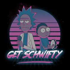 Exclusive Get Schwifty Rick And Morty Miami Vice Style fan art mash up designs on a range of apparel and accessories. Rick And Morty Quotes, Rick And Morty Poster, Rick And Morty Schwifty, Sofia Vergara, Rick And Morty Drawing, Ricky Y Morty, Rick And Morty Stickers, Wubba Lubba, Rick E