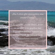 Das Leben gibt niemanden eine zweite Chance. Es gewährt sie nur denen, denen es nie eine erste gegeben hat. Eigentlich sind es Chancen aus zweiter Hand, die jemand nicht wahrzunehmen verstand. Carlos Ruiz Zafon  #zitat #chance #hoffnung #trauer #love #quote #buch #magie