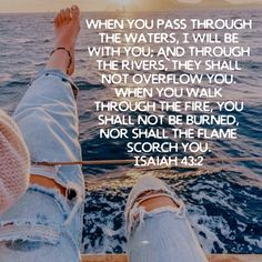 Isaiah 43, Burns, River, God, Dios, Praise God, Rivers, The Lord