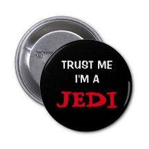 http://www.zazzle.com/usapyon?rf=238164855995859134  awesome Button ,TRUST ME
