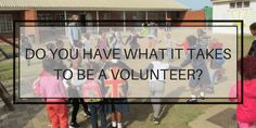 Have you ever wondered if you would make for a good volunteer? We sure believe you are, but to be sure, read the article, to find out if you have what it takes to be a volunteer! Click the link to read more! Go Volunteer, Volunteer In Africa, Volunteer Overseas, Do You Know What, Believe In You, Baie Dankie, Port Elizabeth, Culture Shock, What It Takes