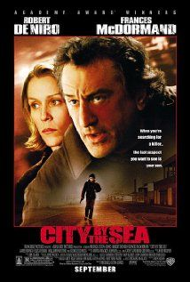 *CITY BY THE SEA, (2002) Poster:  Vincent Lamarca, whose father was executed for a 1950's kidnapping of a child, grew up to become a police officer, only to see his own son become a murderer.  Starring: Robert de Niro, Frances McDormand,& Janes Franco.