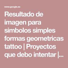 Resultado de imagen para simbolos simples formas geometricas tattoo   Proyectos que debo intentar   Pinterest   Tattoo, Tatoo and Tattos