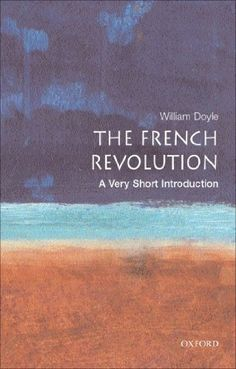 The French Revolution: A Very Short Introduction (Very Sh...