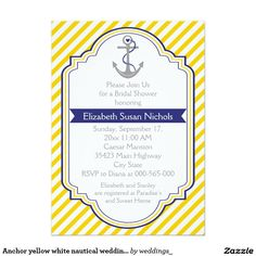 Anchor yellow white nautical wedding bridal shower card Yellow, white stripes and anchor nautical wedding bridal shower invitation. A stylish striped pattern design with yellow, white diagonal stripes, a grey anchor with a blue heart and rope and your text in a frame with a navy blue banner. Contemporary yet with a vintage look in a sense. You can change background and text color choosing from over 200 colors from Zazzle color chart. This classy design is a completely customizable template…