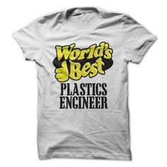 Worlds Best Plastics Engineer - #hoodie with sayings #sweatshirt for women. ADD TO CART => https://www.sunfrog.com/LifeStyle/Worlds-Best-Plastics-Engineer-59012288-Guys.html?68278