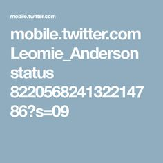 mobile.twitter.com Leomie_Anderson status 822056824132214786?s=09