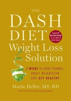Named by US News as the best and healthiest diet: The Dash Diet Weight Loss Solution: 2 Weeks to Drop Pounds, Boost Metabolism, and Get Healthy (A DASH Diet Book) by Marla Heller Dash Diet Meal Plan, Dash Diet Recipes, Get Healthy, Healthy Fats, Healthy Eating, Eating Clean, Healthy Choices, Healthy Skin, Easy Weight Loss