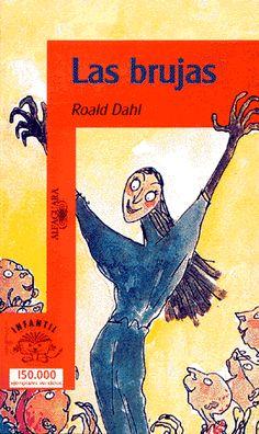 Las Brujas, de Roald Dahl. Un niño y muchas brujas. Cargado de mucha fantasía, un libro muy recomendable. Lo leí en mi infancia y me encantó!!