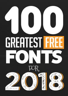 100 Greatest Free Fonts for 2018 #freefonts #typeface #branding #typography #100fonts #freebies #NewYear #Christmas