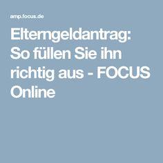 Elterngeldantrag: So füllen Sie ihn richtig aus - FOCUS Online