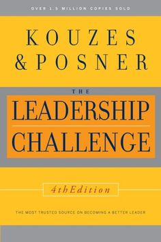 """""""The Leadership Challenge""""  by James M. Kouzes, Barry Z. Posner (a favorite book for work)"""
