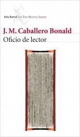 Oficio de lector / José Manuel Caballero Bonald