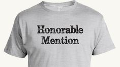 Funny Honorable Mention T-shirt, This understated t-shirt makes a funny gift for a chronic under achiever