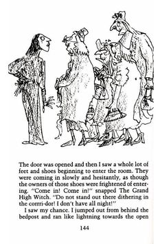 The Witches by Roald Dahl. Remember how The Grand High Witch was terrifying and also inspiring? Revisit this classic, for sure.