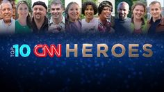 Meet ten truly remarkable individuals whose passion to help others has changed the world. They are CNN's Top Ten Heroes of 2015.