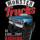A Day Without Monster Trucks Is Like by teebazaar Just Kidding, Big Trucks, Cool T Shirts, Monster Trucks, Hoodies, Kids, Shopping, Young Children, Sweatshirts