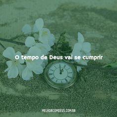 O tempo de Deus vai se cumprir. #MelhorComDeus