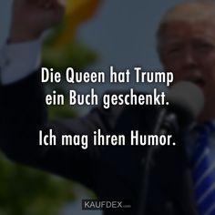 Die Queen hat Trump ein B Silly Jokes, Good Jokes, Funny Jokes, Hilarious, Humor Videos, Welfare Quotes, Die Queen, Queen Hat, Mixed Feelings